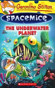 Geronimo Stilton Spacemice #6: The Underwater Planet