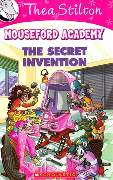 Thea Stilton Mouseford Academy #5: The Secret Invention