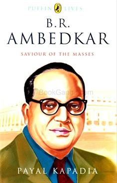 B. R. Ambedkar : Saviour of the Masses