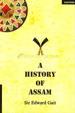 A History Of Assam (Hard Cover)