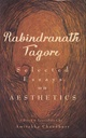 Rabindranath Tagore Selected Essays On Aesthetics