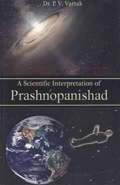 A scientific Interpretation of Prashnopanishad