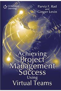 Achieving Project Management Success Using Virtual Teams (HB)