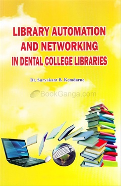 Library Automation And Networking In Dental College Libraries