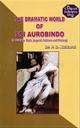 The Dramatic World Of Sri Aurobindo