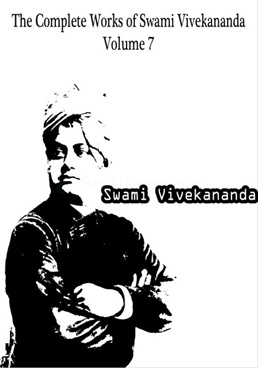 The complete works of Swami Vivekananda Vol 7