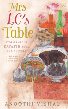 Mrs LCs Table Stories About Kayasth Food and Culture