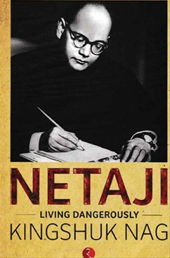 Netaji Living Dangerously
