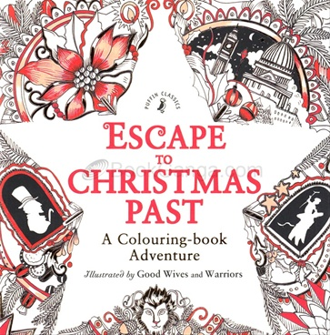 Escape to Christmas Past: A Colouring-Book Adventure