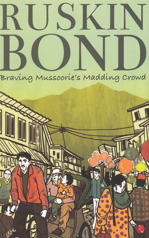 Braving Mussoorie's Madding Crowd