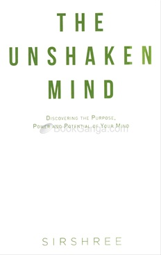 The Unshaken Mind - Discovering the Purpose, Power and ...