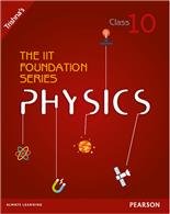 The IIT Foundation Series Physics Class 10