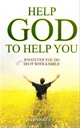 Help God to Help You