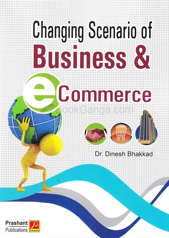 Changing Scenario Of Business & E Commerce