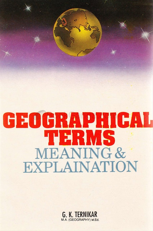 Geographical Terms : Meanini and Explanation