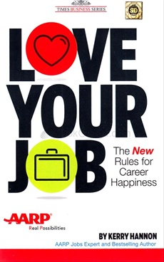 Love Your Job : The New Rules For Career Happiness