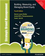 Strategic Brand Management 4/e, Building, Measuring, and Managing Brand Equity, 4/e