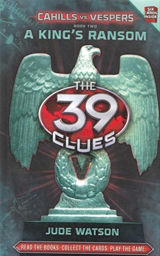The 39 Clues: Cahills VS Vespers: A Kings Ransom (Book 2)