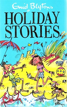 Enid Blytons Holiday Stories