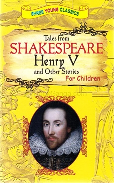 Tales From Shakespeare Henry V And Others Stories