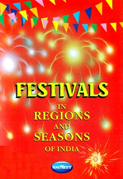 Festivals In Regions And Seasons Of India