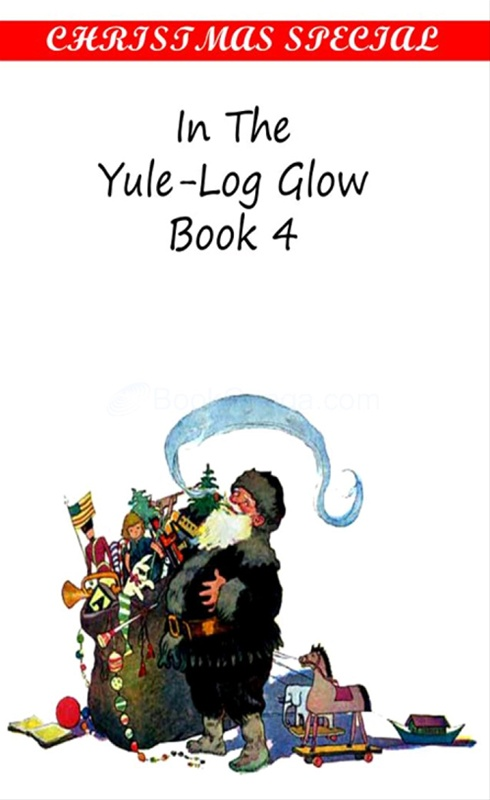 In The Yule-Log Glow Book IV